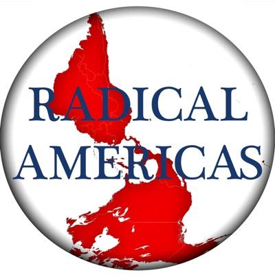 The Radical Americas Podcast