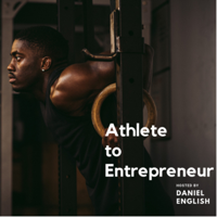 Athlete to Entrepreneur podcast
