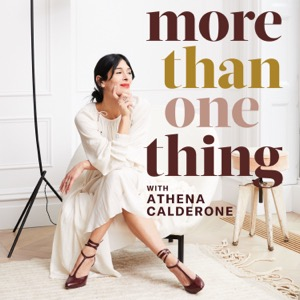 More Than One Thing with Athena Calderone