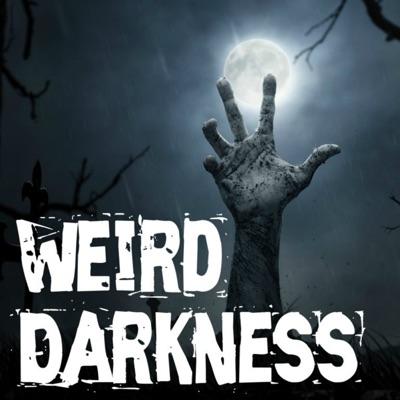Weird Darkness: Stories of the Paranormal, Supernatural ...