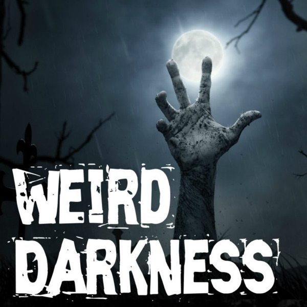 Weird Darkness: Stories of the Paranormal, Supernatural