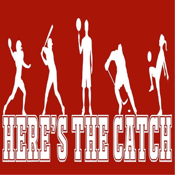 Here's the Catch Podcast