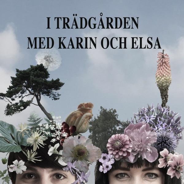 I trädgården med Karin och Elsa