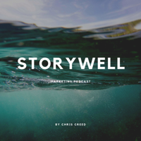 Storywell - Marketing Podcast podcast