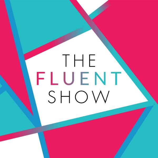 The Fluent Show | Podbay