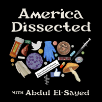 Podcast cover art for America Dissected with Abdul El-Sayed