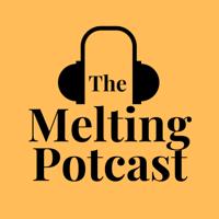 Melting Potcast podcast
