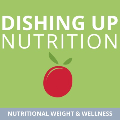 Dishing Up Nutrition:Nutritional Weight & Wellness, Inc.
