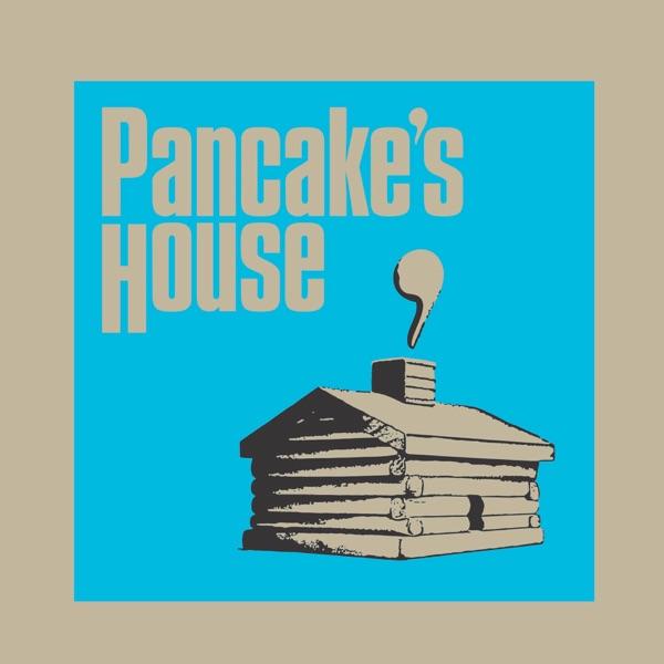 Pancake's House Podcast