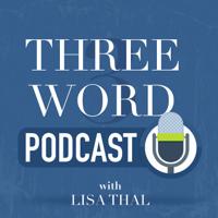 Three Word Podcast podcast