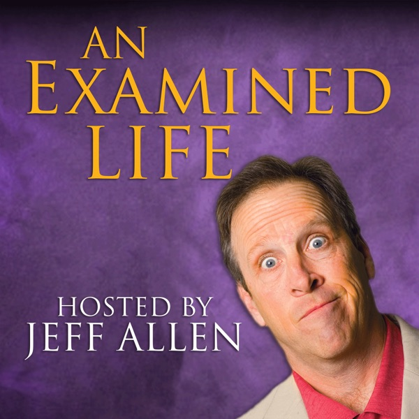 An Examined Life with Jeff Allen