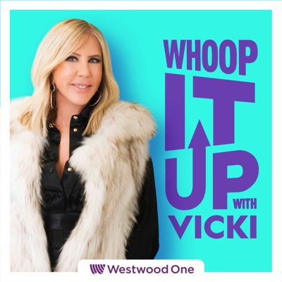 Whoop It Up with Vicki:Westwood One Podcast Network