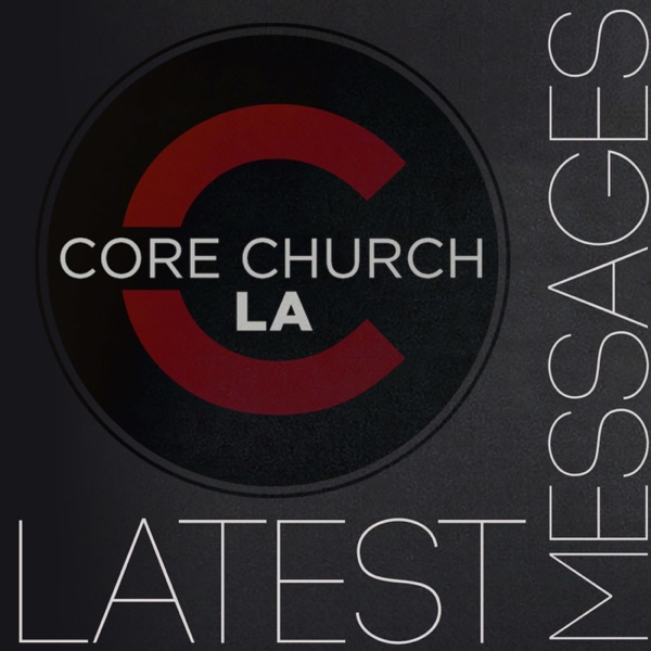 Core Church LA Services