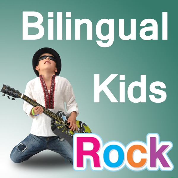 Bilingual Kids Rock Podcast: Raising Multilingual Children, Multicultural Living, Growing Up With Multiple Languages.