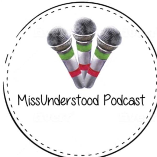 MissUnderstood Podcast