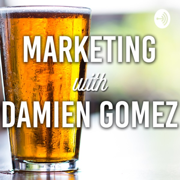 Marketing with Damien Gomez