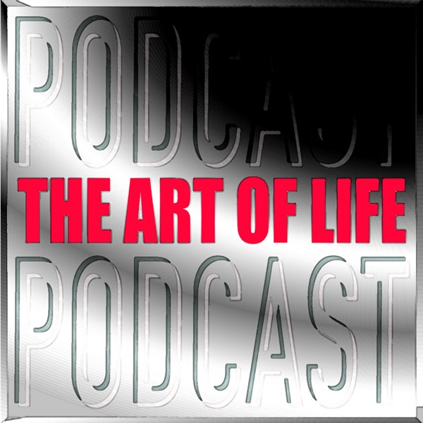 The-Art-of-Life Podcast