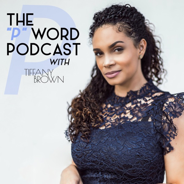 """The """"P"""" Word Podcast"""