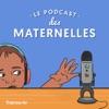 Le podcast des Maternelles