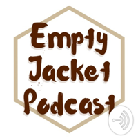 EmptyJacket Podcast podcast