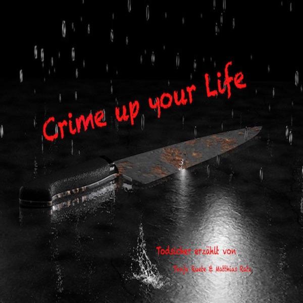 Crime up your Life - Nichts für schwache Nerven!
