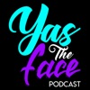 Yas The Face Podcast
