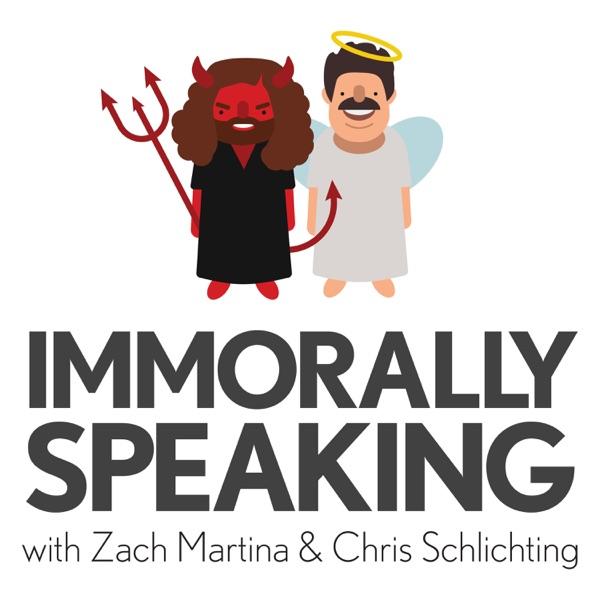 Immorally Speaking with Zach Martina & Chris Schlichting