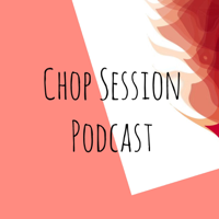 CHOP Session Podcast podcast