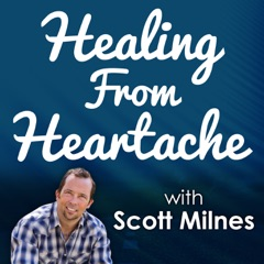 The Healing From Heartache Podcast