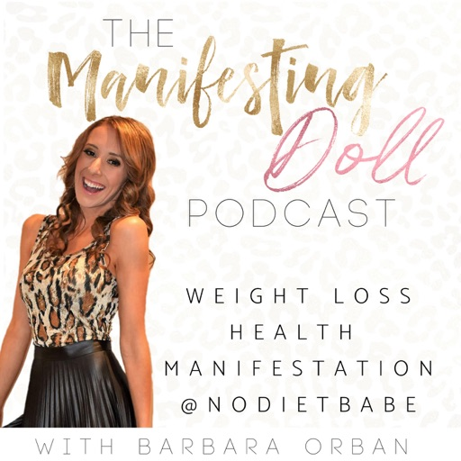 Cover image of Manifesting Doll  | Weight Loss | Emotional Eating | Manifestation | No Diet Babe |