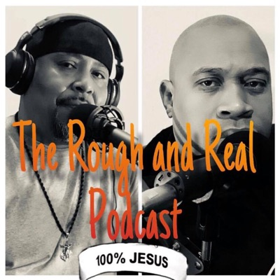 The Rough and Real Christian Podcast