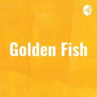 Golden Fish podcast