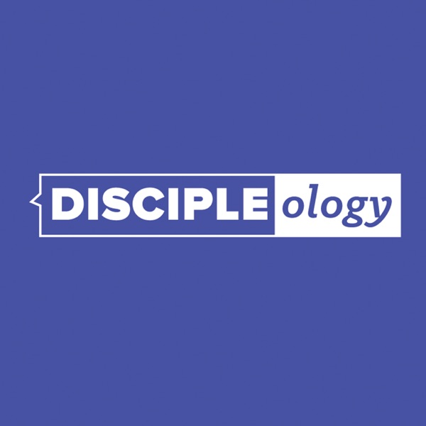Discipleology Podcast