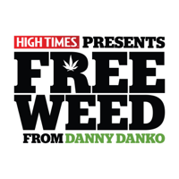 High Times presents Free Weed from Danny Danko podcast