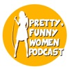 Pretty, Funny Women Podcast artwork