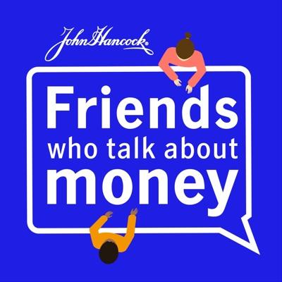 Friends Who Talk About Money:John Hancock