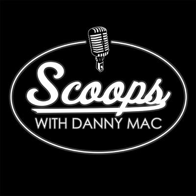 Scoopswithdannymac.com:Dan McLaughlin