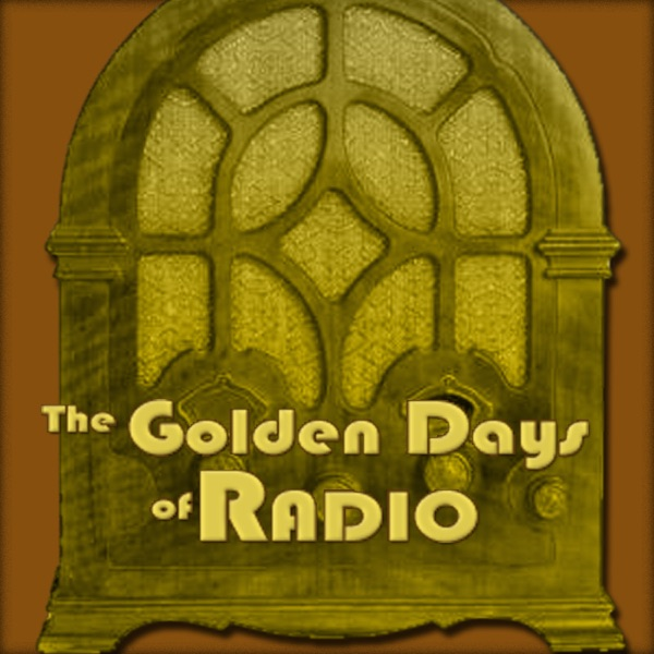 The Golden Days of Radio