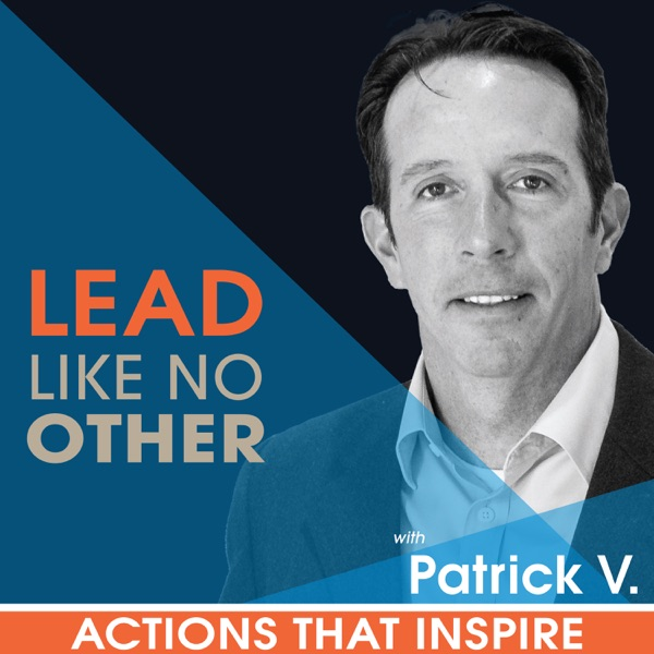 Lead Like No Other - Actions That Inspire