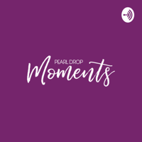 Pearl Drop Moments podcast