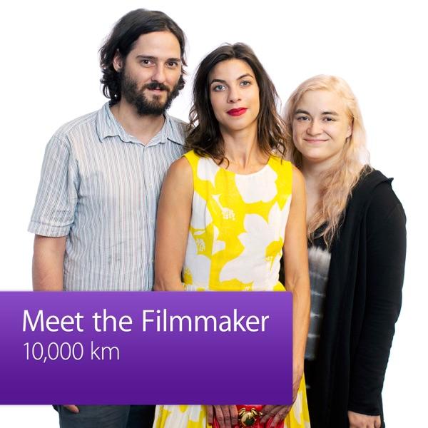 10,000 km: Meet the Filmmaker