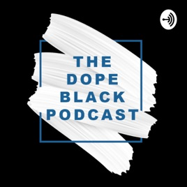 The Dope Black Podcast: Why should I download the BBC Sounds