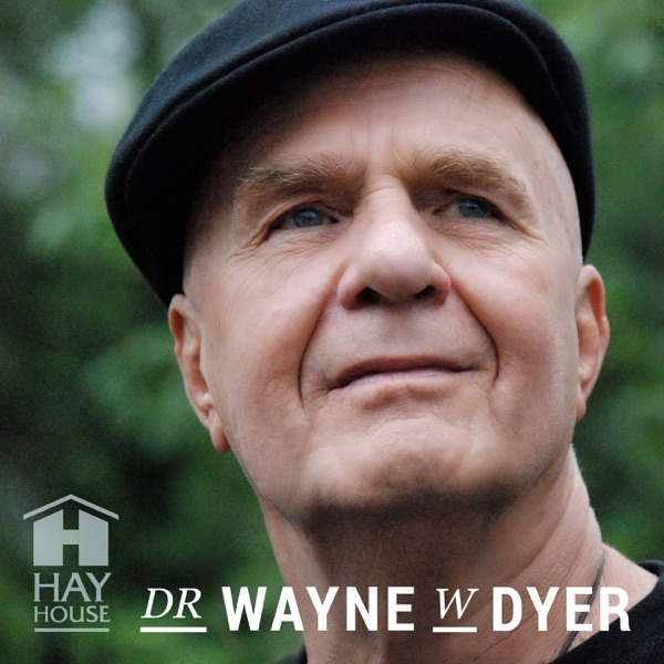 Dr. Wayne W. Dyer Podcast