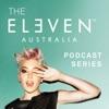 ELEVEN Australia Podcast Series
