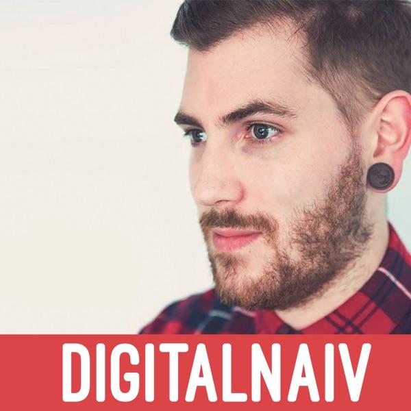 Digital Naiv I Social Media Podcast