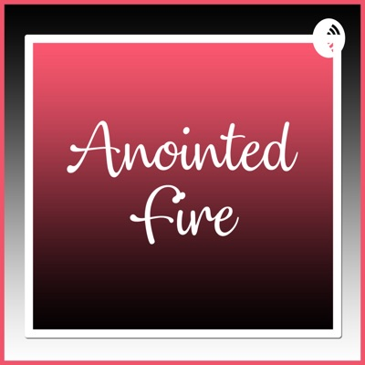 Anointed Fire