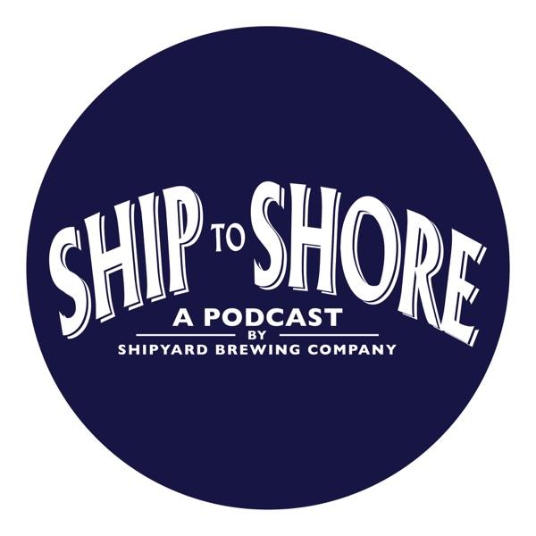 "Shipyard's ""Ship to Shore"" Podcast"