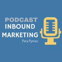 Inboundcast: Inbound Marketing para Pymes podcast