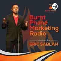 Burnt Phone Marketing Radio podcast