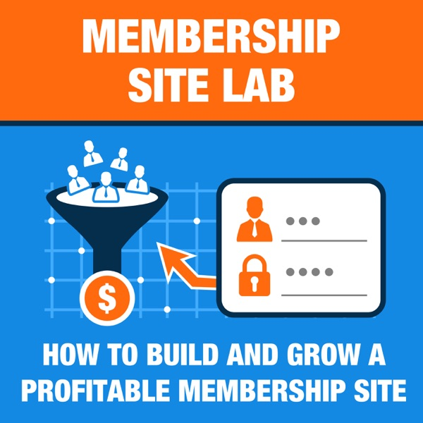 Membership Site Lab: Actionable Tips & Advice on How To Build & Grow your Membership Site!